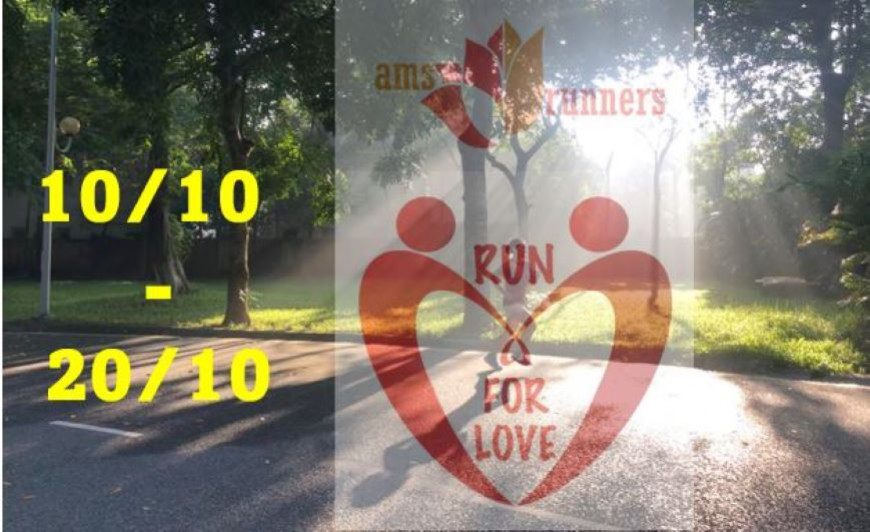 RUN FOR LOVE 10-10 to 20-10