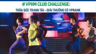 VPHM Club Challenge - Thử thách dành cho các CLB trên 84RACE