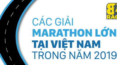 Điểm danh các giải marathon nổi bật nhất tại Việt Nam trong năm 2019