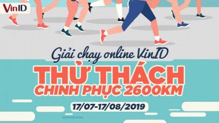 GIẢI CHẠY VINID - THỬ THÁCH CHINH PHỤC 2600KM